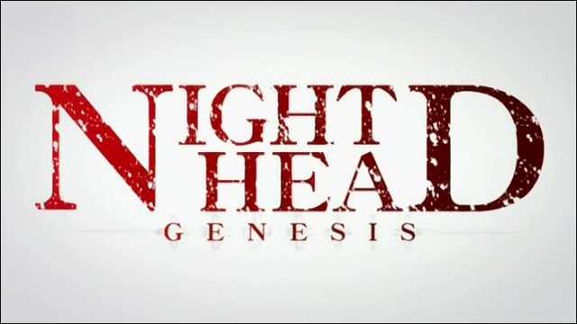 Night Head Genesis